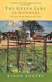 The Green Lane to Nowhere: The Life of an English Village by Byron Rogers |  NOOK Book (eBook) | Barnes & Noble®