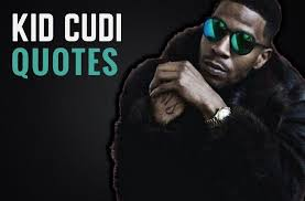 inspirational kid cudi quotes to wake you up wealthy gorilla