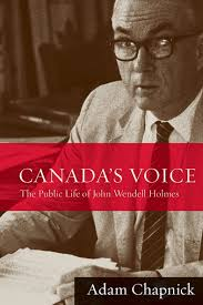 UBC Press | Canada's Voice - The Public Life of John Wendell Holmes, By Adam  Chapnick