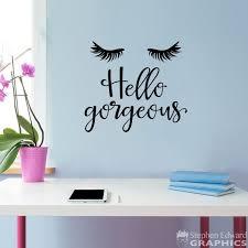 Hello Gorgeous Wall Decal Eyelashes Wall Art Office Decal Etsy Wall Decals Office Wall Art Hello Gorgeous