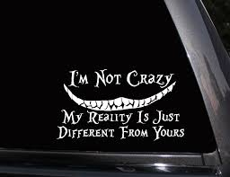 I M Not Crazy Cheshire Cat Vinyl Decal Phone Decal Laptop Decal Wall Decal Car Decal Sticker Phone Decals Laptop Decal Im Crazy