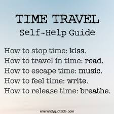 time travel self help guide ø eminently quotable quotes