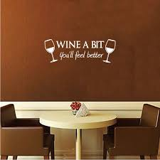 Wine A Bit You Ll Feel Better Vinyl Wall Sticker Creative Quote Art Wall Decal For Kitchen Living Room Home Decor Wa0368 Wall Stickers Aliexpress