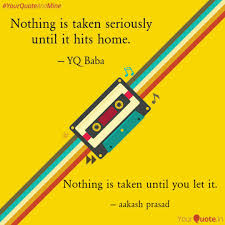 Nothing is taken until yo... | Quotes & Writings by aakash prasad |  YourQuote