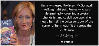 j k rowling quote harry witnessed professor mcgonagall walking