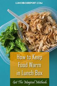 how to keep food warm in a lunchbox