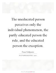 the uneducated person perceives only the individual phenomenon