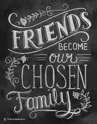 friends become our chosen family this sentimental print would