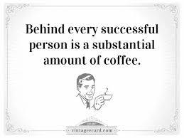 vintage ecard coffee quote behind successful person vintage ecard