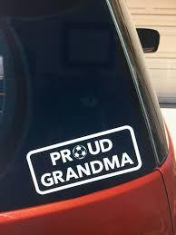 Proud Soccer Grandma Vinyl Car Window Decal Grandma Sticker Etsy