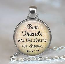 best friends are the sisters we choose friendship pendant best