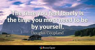 douglas coupland the time you feel lonely is the time