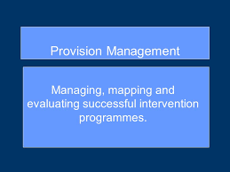 Managing, mapping and evaluating successful intervention programmes.  Provision Management. - ppt download