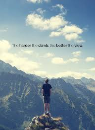 the harder the climb the better the view follow us