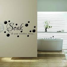 Soak All Your Troubles Away Bathroom Wall Quote Sticker Wish