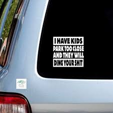 Celycasy I Have Kids Park Too Close They Ll Ding Your Shit Vinyl Decal Car Decal Mom Decal Mom Gift Gift For Her Funny Decal Minivan Decal Amazon Ca Home Kitchen