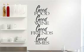 Good Food Good Wine Good Friends Good Times Vinyl Decal For Walls Azvinylworks