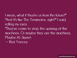 terminator skynet quotes top quotes about terminator skynet