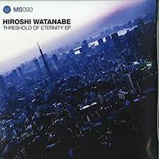 Hiroshi Watanabe - Hiroshi Watanabe - Threshold Of Eternity EP - Transmat -  MS090 - Amazon.com Music