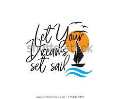 Let Your Dreams Set Sail Vector Stock Vector Royalty Free 1751420999