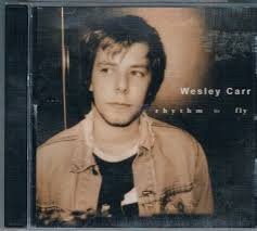 Wesley Carr* - Rhythm To Fly (2003, CD) | Discogs