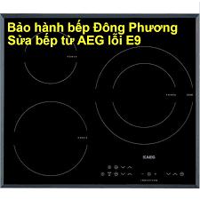 Sửa bếp từ AEG lỗi E9 : ➡️Lỗi E9 của... - Bảo hành bếp Đông ...