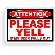 Amazon Com Funny Warning Sticker Attention Beer Fall Out Caution Drink Drinking Party Vinyl Decal For Car Truck Vehicle Everything Else