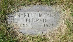 Myrtle Meyer Eldred (1885-1978) - Find A Grave Memorial