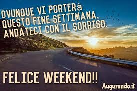 Immagini buon weekend: augura un felice fine settimana ai tuoi contatti!