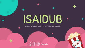 Isaidub 2020: Download free Latest HD Tamil Dubbed Movies from Isaidub