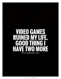 gaming quotes gaming sayings gaming picture quotes