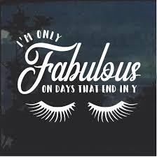 I Am Fabulous Window Decal Sticker Custom Sticker Shop