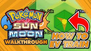 Pokémon Sun and Moon Walkthrough - EV TRAINING quickest and ...