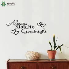 Yoyoyu Wall Decal Always Kiss Me Goodnight Quote Wall Sticker Bedroom Pvc Wallpaper Home Decoration Vinyl Art Qq264 Wall Stickers Aliexpress