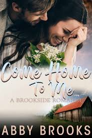 Cover Reveal: Come Home To Me (Brookside Romance #5) by Abby Brooks – Books  to Breathe