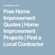 home improvement quotes home improvement projects a