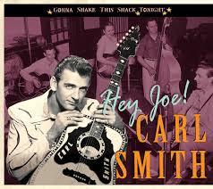 Carl Smith CD: Hey Joe! - Gonna Shake This Shack Tonight - Bear Family  Records