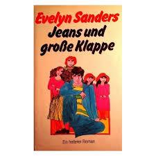Jeans und große Klappe. Von Evelyn Sanders (1982). - buchbazar.at