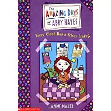 Every Cloud Has a Silver Lining: The Amazing Days of Abby Hayes (#01) by  Anne Mazer | LibraryThing
