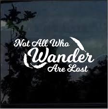 Not All Who Wander Are Lost Window Decal Sticker A3 Custom Sticker Shop