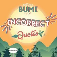 bumi incorrect quotes on and that s my pitch for hujan s