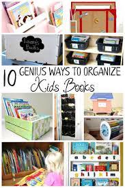 10 Genius Ways To Organize Kids Books Organizing Kids Books Kids Book Storage Book Organization