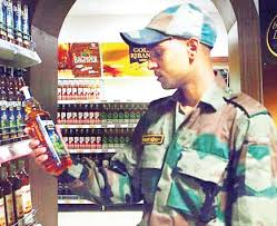 आर्मी कैंटीन में शराब के कोटे में कटौती की तैयारी - divya himachal
