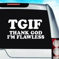 Tgif Thank God I M Flawless Funny Vinyl Car Window Decal Sticker