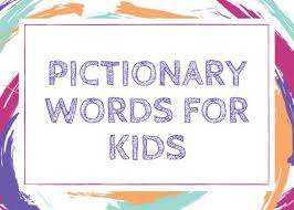 300 pictionary word ideas for kids