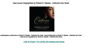 best soccer biographies by Robert K. Massie - Catherine the Great
