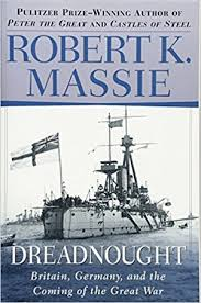 Robert K. Massie, Dreadnought: Britain, Germany And The Coming Of The Great  War (1991)   Hoover Institution