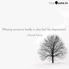 missing someone badly is quotes writings by sabiha raza