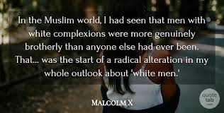 malcolm x in the muslim world i had seen that men white