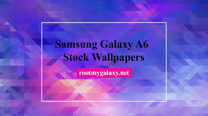 samsung galaxy a6 stock wallpapers